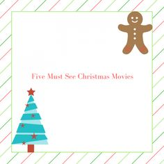 Five Must See Christmas Movies - Have you watched these five movies? If not they are must see!