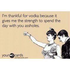 Me and vodka make pretty good friends sometimes.