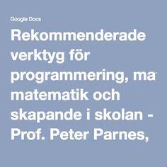 Rekommenderade verktyg för programmering, matematik och skapande i skolan - Prof. Peter Parnes, LTU 151009 - Google Slides