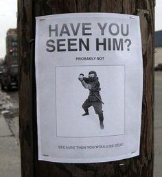 Have you seen him? #ninja