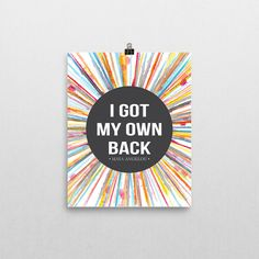 Maya Angelou Quote - I Got My Own Back - Rainbow Printable Art - Women Empowerment - Powerful Women - Watercolor Print
