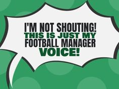 A simple funny Football template with a green background and black and green text on a white speech bubble. A Funny, Hilarious, Football Template, Funny Football, Green Backgrounds, Just Me, Bubble, Funny Quotes, Jokes