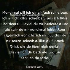 Du beduetest mir Alles. Ich vermisse dich, Daizo. Schreibe mir bite in Messenger, Schatz. ICH LIEBE  DICH. What Is Love, Love You, Saying Of The Day, German Quotes, My Mood, Wise Quotes, Some Words, Friends In Love, Relationship Quotes