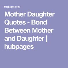 60 father daughter quotes to celebrate father 39 s day for The bond between mother and daughter