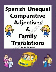 Spanish Unequal Comparative Adjectives and Family Translations from Sue Summers on TeachersNotebook.com (2 pages)  - Spanish Unequal Comparative Adjectives and Family Translations