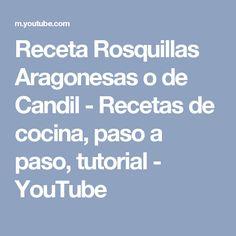 Receta Rosquillas Aragonesas o de Candil - Recetas de cocina, paso a paso, tutorial - YouTube