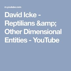David Icke - Reptilians & Other Dimensional Entities - YouTube