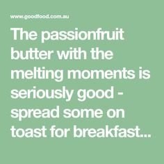 The passionfruit butter with the melting moments is seriously good - spread some on toast for breakfast and enjoy with a nice cup of tea. Passionfruit Butter, Melting Moments, Sugar Icing, Fun Cup, Food Preparation, Tray Bakes, Tea Cups, Good Food, Toast