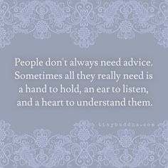 People don't always need advice - Tiny Buddha