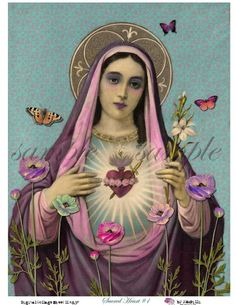Our blessed mother... The immaculate heart of Mary... With butterflies and flowers. I don't think I've ever seen her depicted quite this way before.