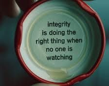Yup, integrity is doing the right thing without expecting anything in return, including praise.