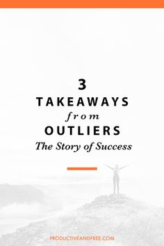 3 Takeaways from Outliers: The Story of Success by Malcolm Gladwell
