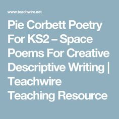 Pie Corbett Poetry for – Space Poems for Creative Descriptive Writing Pie Corbett, Talk 4 Writing, Space Classroom, Abcs, Teaching Resources, Poems, English, Artists, Creative