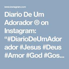 """Diario De Um Adorador ® on Instagram: """"#DiarioDeUmAdorador #Jesus #Deus #Amor #God #Gospel #BoaNoite"""""""
