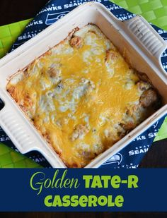 Seahawks Party Food - Golden Tate-r Casserole recipe - #Seahawks #SuperBowl Queen Bee Coupons & Savings