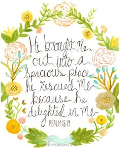 Spacious Place // Psalm Print - one of my favorite verses Love The Lord, God Is Good, Gods Love, Bible Verses Quotes, Bible Scriptures, In Christ Alone, How He Loves Us, Spiritual Inspiration, Jesus Loves