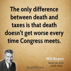Death And Taxes Quote Collection quotes about death and taxes 56 quotes Death And Taxes Quote. Here is Death And Taxes Quote Collection for you. Death And Taxes Quote two things are unavoidable in this world death. Death A. Death And Taxes Quote, Death Quotes, Will Rogers Quotes, Ben Franklin Quotes, History Meaning, Tax Lawyer, Bruce Dickinson, Facebook Status
