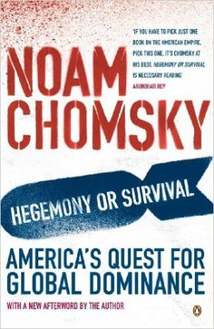 Hegemony or Survival : America's Quest for Global Dominance by Noam Chomsky.   In Now @ Canterbury Tales Bookshop / Book exchange / Guesthouse / Cafe, Pattaya.