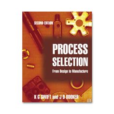 The definitive practical guide to choosing the optimum manufacturing process, written for students and engineers. Process Selection provides engineers with the essential technological and economic data to guide the selection of manufacturing processes.