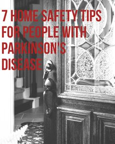 What to keep, throw away and renovate to make your home safer and more comfortable for people with Parkinson's disease.