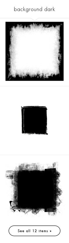 """""""background dark"""" by ohblack on Polyvore featuring frames, backgrounds, fillers, effect, borders, embellishment, detail, picture frame, black e texture"""