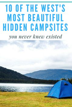 10 of the most beautiful hidden campsites you never knew existed!