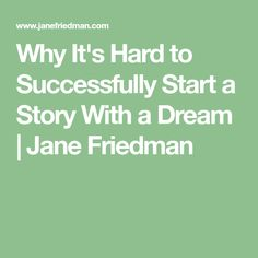 Why It's Hard to Successfully Start a Story With a Dream | Jane Friedman