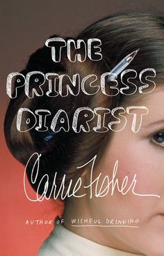 The Princess Diarist by Carrie Fisher | PenguinRandomHouse.com  Amazing book I had to share from Penguin Random House