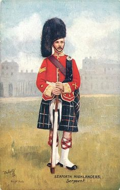 Seaforth Highlanders, Sergeant, Post card first issued appearing in Tuck's postcard catalogue British Uniforms, Highlanders, Scottish Highlands, British Army, Reggio, World History, Egyptian, 19th Century, Irish