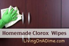 Easy Homemade Clorox Disinfecting Wipes with alcohol