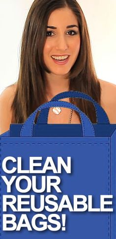 Reusable bags are full of bacteria and dirt if not taken care of properly.  Clean them by either placing in the washing machine (nylon or canvas tote) or by washing in a sink filled with warm water, 2 tbsp of dish liquid and a cup of hydrogen peroxide to clean and disinfect, ring out well and hang to dry (polypropolyne).