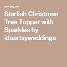 Starfish Christmas Tree Topper with Sparkles by idoartsyweddings