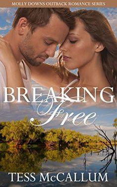 Breaking Free: Molly Downs Outback Romance Series by Tess McCallum, http://www.amazon.com.au/dp/B00YCXX4J0/ref=cm_sw_r_pi_dp_JayAvb19ADTR2