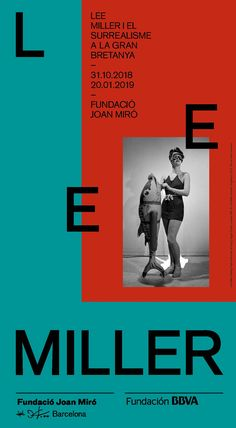 31/10/18 - 20/01/19  Disseny: Gris Lee Miller, Joan Miro, Movies, Movie Posters, Design, Exhibitions, Poster, Cover Pages, Gray