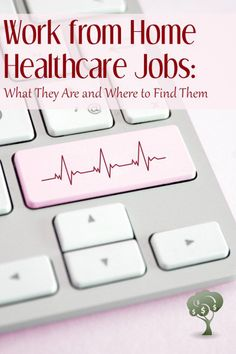 There are several work from home healthcare jobs available. Most will require certification and/or experience, luckily that is available online as well.