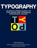Friedrich, F. (1998) Typography: An Encyclopedia Survey of Type Design and Techniques Throughout History, Black Dog & Leventhal, New York.