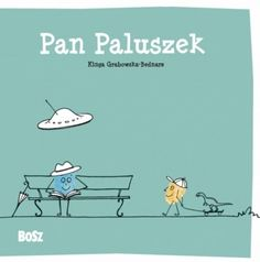 Pan Paluszek - Grabowska-Bednarz