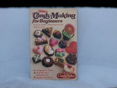 Wilton Candy Making for Beginners Easy to Make Delicious to Eat Fun to Give My Cookbook, Cookbook Recipes, Cooking Tips, Cooking Recipes, Beginner Books, Vintage Cookbooks, Candy Making, Book Show, Vintage Advertisements