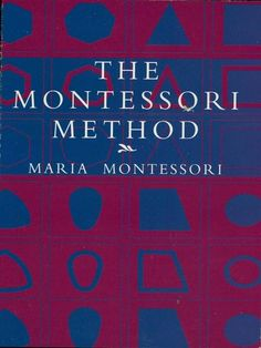 The Montessori Method by Maria Montessori  One of the landmark books in the history of education, this volume describes a new system for educating youngsters. Based on a radical concept of liberty for the pupil and highly formal training of separate sensory, motor, and mental capacities, the system enabled youngsters to master reading, writing, and arithmetic rapidly and substantially.