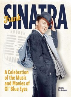 Frank Sinatra: A Celebration of the Music and Movies of Ol' Blue Eyes -