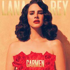 Carmen - Lana del rey My favorite from her