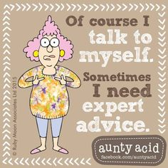 Duh! #AuntyAcidWOW