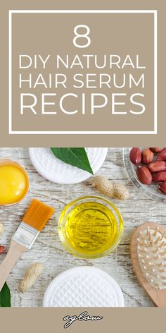 8 DIY Natural Hair Serum Recipes