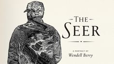 "New Documentary, ""The Seer,"" Looks Through the Eyes of Author Wendell Berry - http://modernfarmer.com/2016/02/wendell-berry-documentary-the-seer/?utm_source=PN&utm_medium=Pinterest&utm_campaign=SNAP%2Bfrom%2BModern+Farmer"