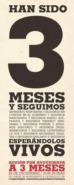 '3 Meses y Seguimos'. FUE EL ESTADO: #YaMeCansé #MéxicoEstadoFallido #MéxicoViolento #Impunidad #Represión #DDHH #Ayotzinapa #Iguala #Guerrero #México #Normalistas #AyotzinapaSomosTodos #JusticiaParaAyotzinapa #JusticeForAyotzinapa #YoSoyAyotzinapa #AcciónGlobalPorAyotzinapa #Artículo39RenunciaEPN #EPN #20NovMx #CriminalizaciónDeLaProtesta #Corrupción #PRI