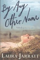 By Any Other Name - Laura Jarratt