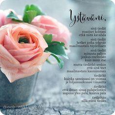 Kauniin runon ystävälle kirjoitti Katja Pellikka-Mikkonen. Hyvää ystävänpäivää kaikille! #ystävä #annamariwest