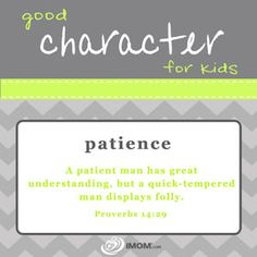 Good Character for Kids: Patience  imom.com/tools/training-tools/good-character-for-kids/#patience  #character