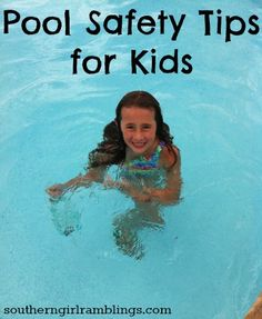 Pool Safety Tips for Kids from southerngirlramblings.com #summer #swimming