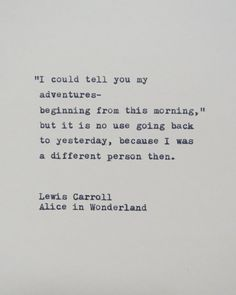 This quote is hand-typed onto a piece of cream colored card-stock. From Alice in Wonderland by Lewis Carroll. in wonderland Quotes Alice in Wonderland Quote Hantyped on Typewriter / Typewriter Quote Poem Quotes, Quotable Quotes, Words Quotes, Life Quotes, Sayings, Funny Quotes, The Words, Change Quotes, Quotes To Live By